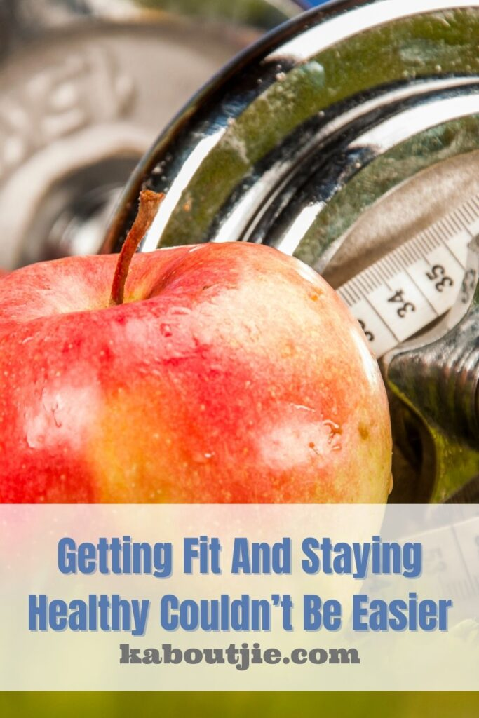 Getting Fit And Staying Healthy Couldn't Be Easier