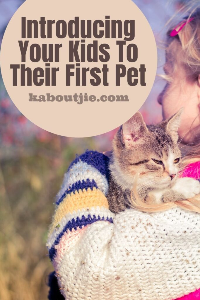 Introducing Your Kids To Their First Pet