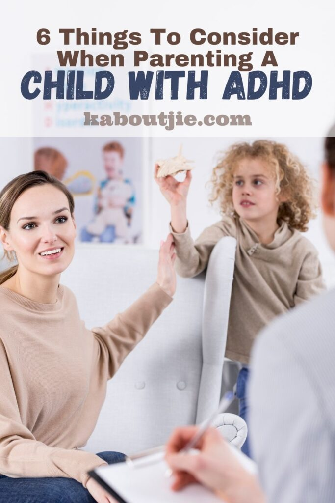 6 Things To Consider When Parenting A Child With ADHD
