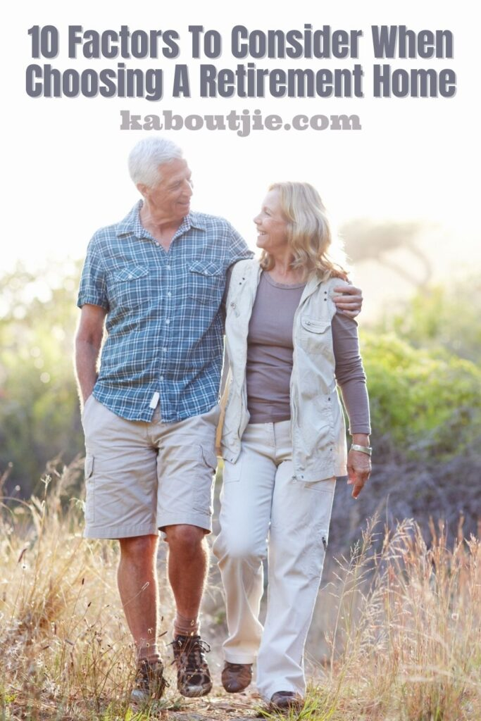 10 Factors To Consider When Choosing A Retirement Home