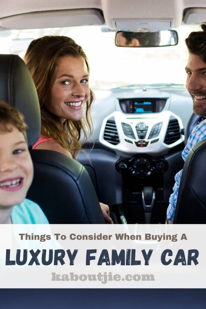 Things To Consider When Buying A Luxury Family Car